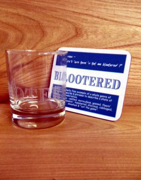 Coaster & Dram Glass Scottish Dialect Word (Blootered)