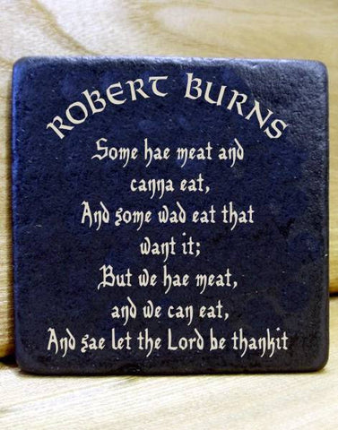 Robert Burns Poetry Slate Coaster/Plaque (Selkirk Grace) (C24)