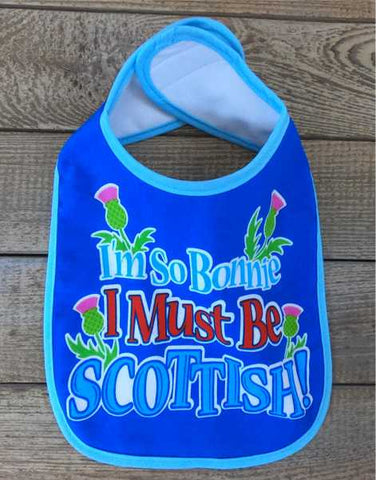 I'm So Bonnie I Must Be Scottish Baby Bib