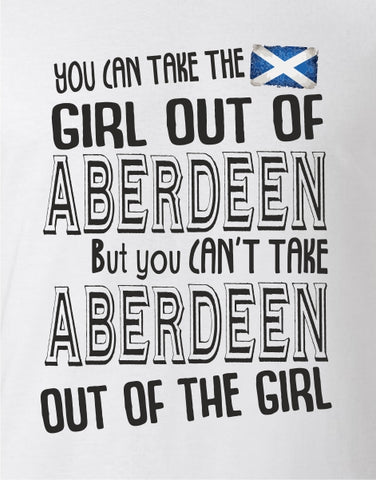 You Can Take The Girl Out Of Aberdeen Adult T-Shirt