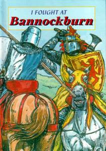 I Fought at Bannockburn