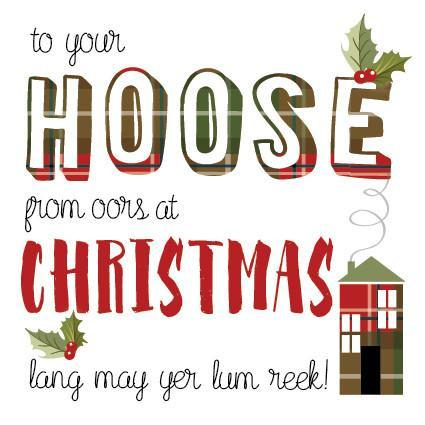 To Your Hoose From Oors at Christmas - Lang May Yer Lum Reek!