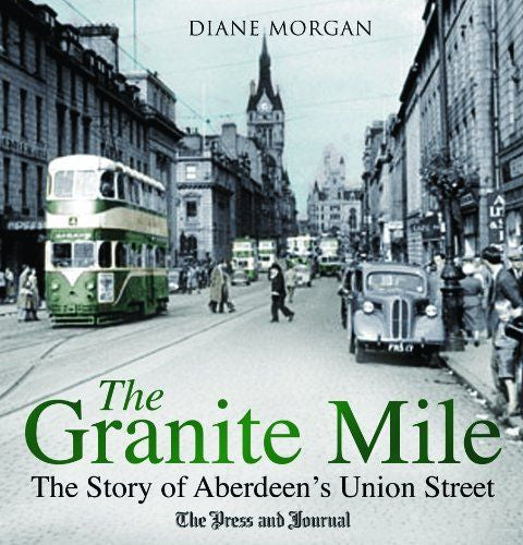 The Granite Mile-The story of Aberdeen's Union Street