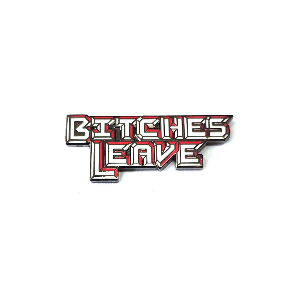Bitches Leave Enamel Pin - Spoke Art