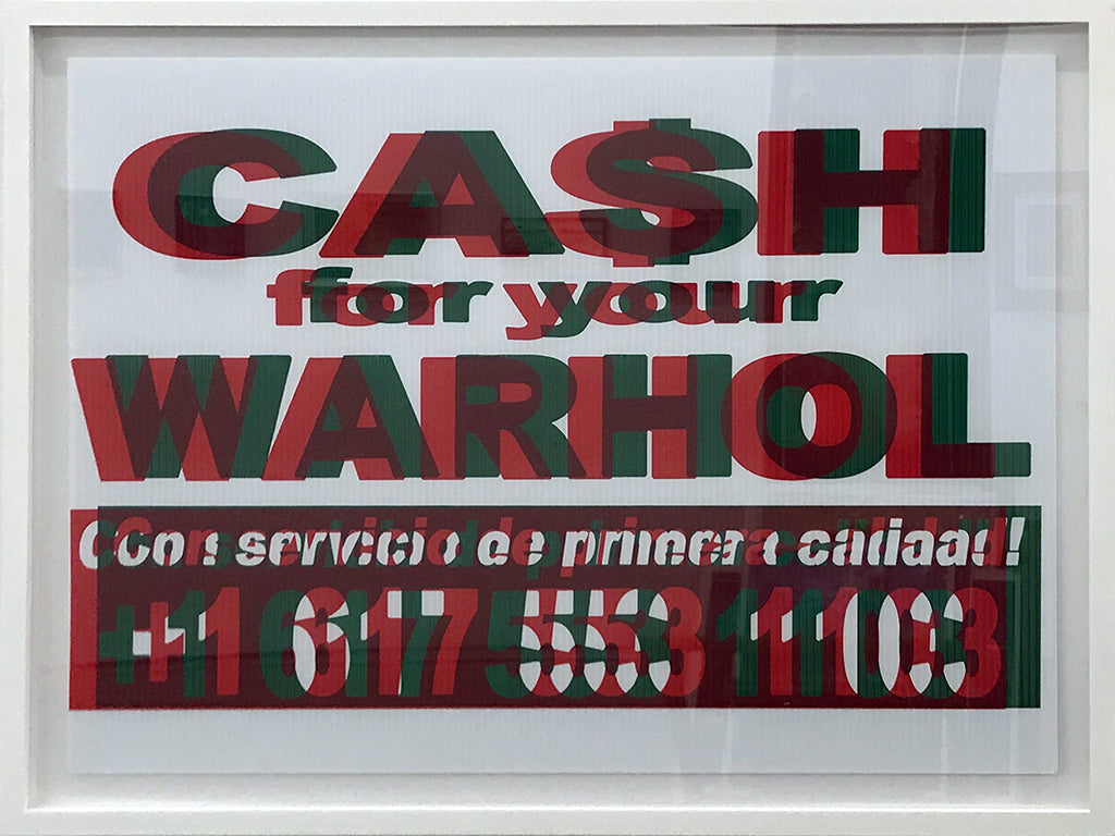 "Cash For Your Warhol - ""CFYW Con Servicio"" - Spoke Art"