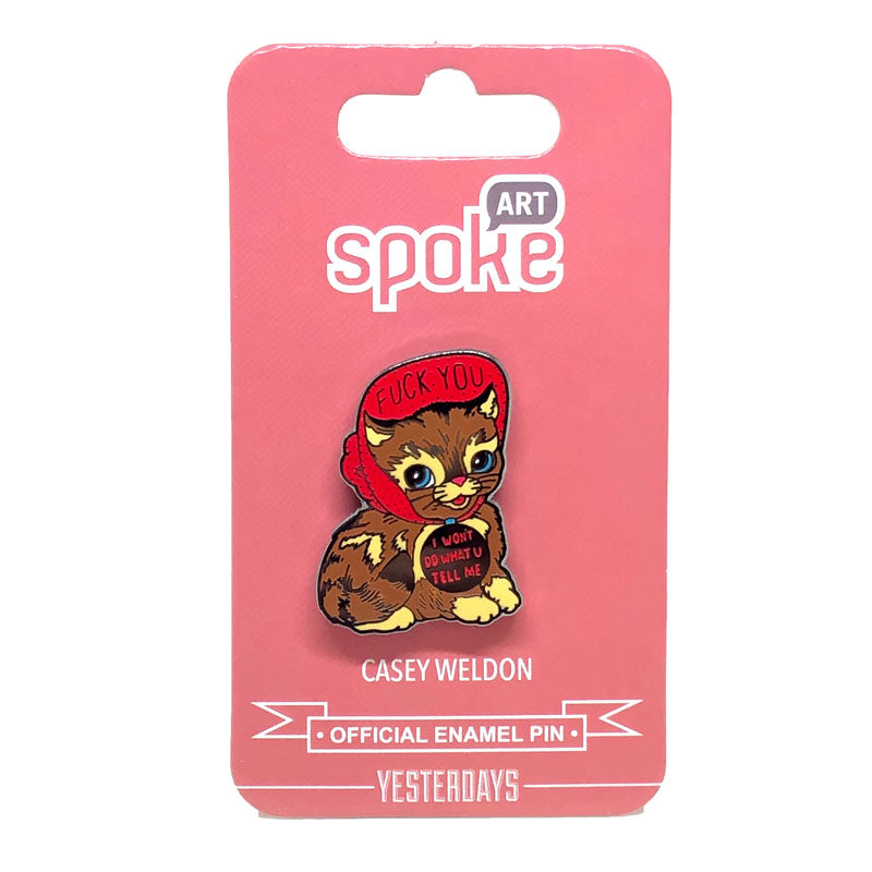 "Casey Weldon x Yesterdays - ""Won't Do What You Tell Me"" enamel pin - Spoke Art"