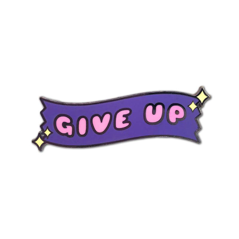 Give Up Enamel Pin - Spoke Art