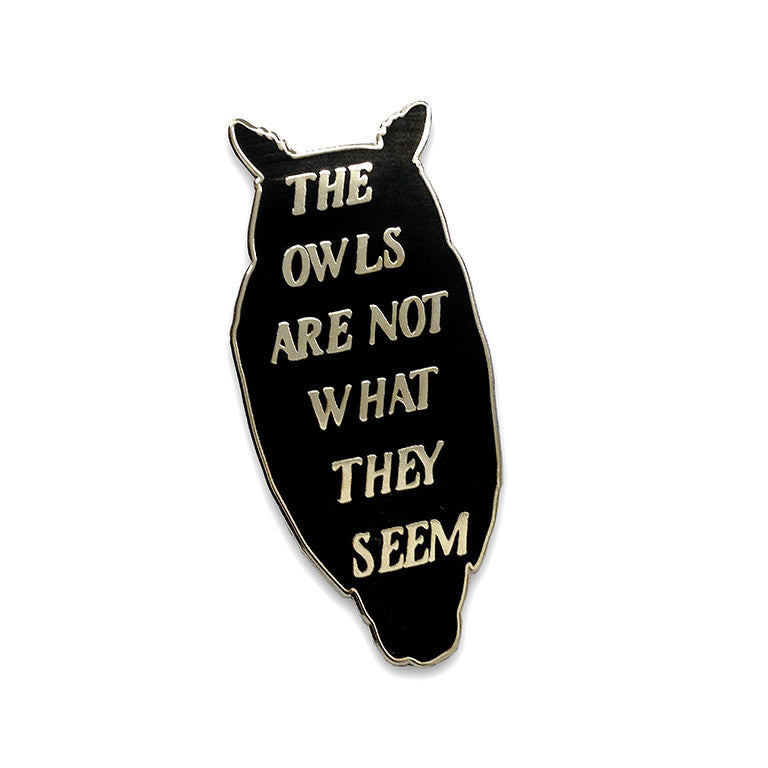 The Owls Are Not What They Seem Enamel Pin