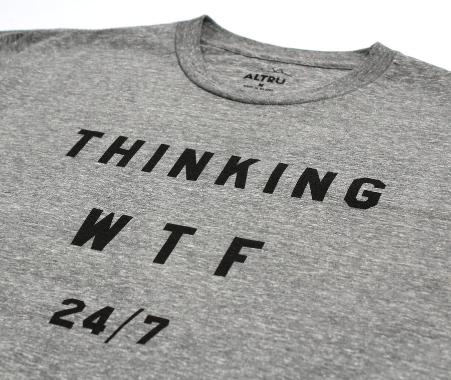 Thinking WTF 24/7 graphic gray tee by Altru Apparel