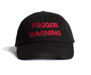 Trigger Warning Embroidered  Cap