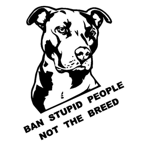 Ban Stupid People Not The Breed Pitbull Car Decal