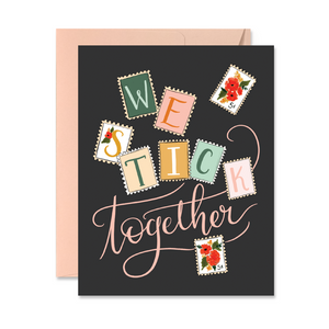 WE STICK TOGETHER - A2 NOTE CARD