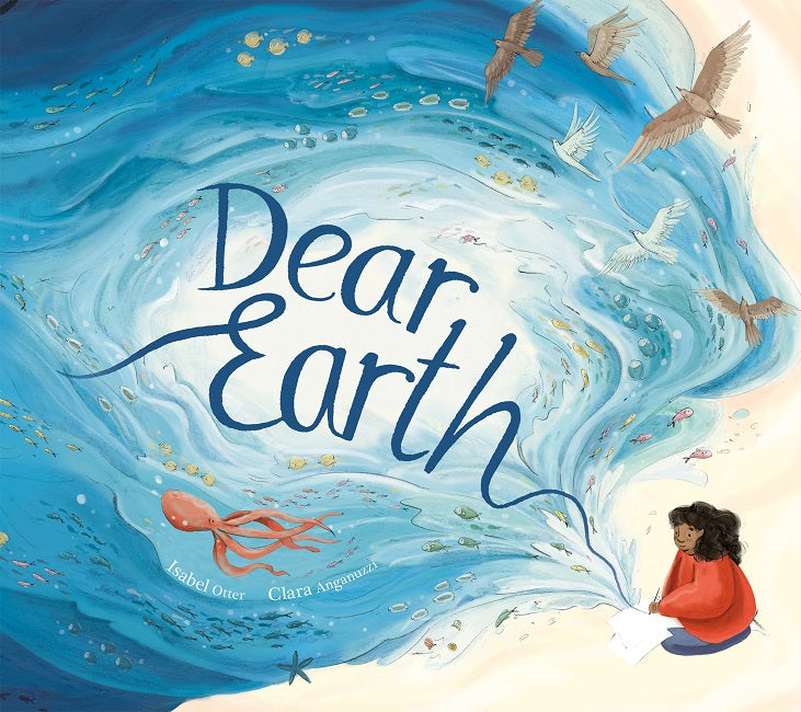 Dear Earth - Isabel Otter