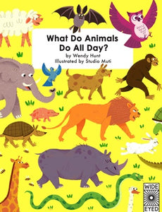 What Do Animals Do All Day? - Wendy Hunt