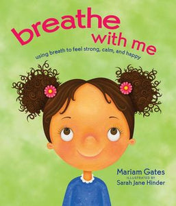 Breath with Me - Using Breath to Feel Strong, Calm and Happy