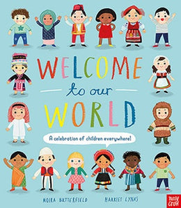 Welcome to Our World: A Celebration of Children Everywhere - Moira Butterfield