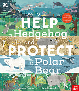 How to Help a Hedgehog and Protect a Polar Bear - Jess French