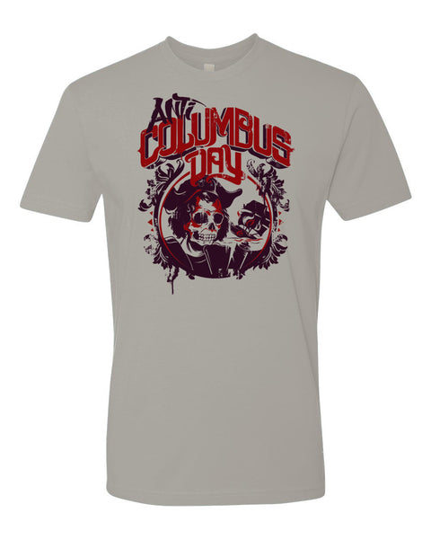 """Anti Columbus Day: Skulls & Ships"" Grey Shirt"