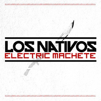 "Los Nativos ""Electric Machete"""