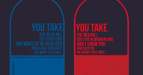 The Red Pill or The Blue Pill