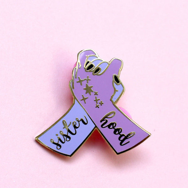 Sisterhood Feminist Hard Enamel Pin