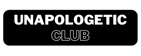 unapologetic club
