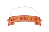 Wooden Ornament - Happy B-Day Jesus