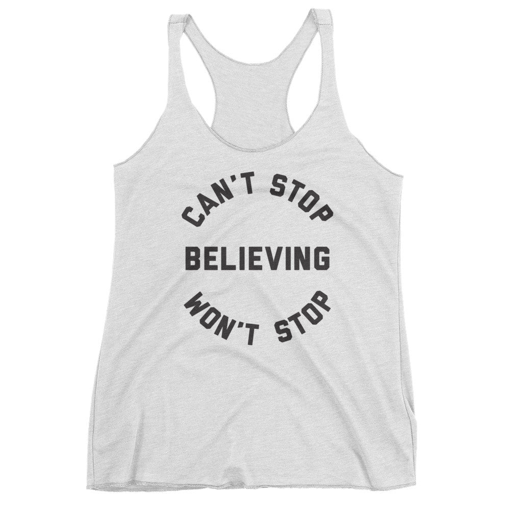 Can't Stop / Won't Stop Believing – Racerback Tank