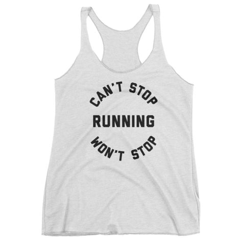 Can't Stop / Won't Stop Running – Racerback Tank