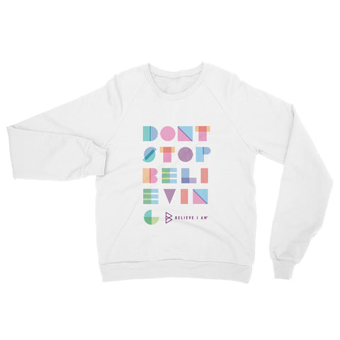 Don't Stop Believing - Raglan sweater
