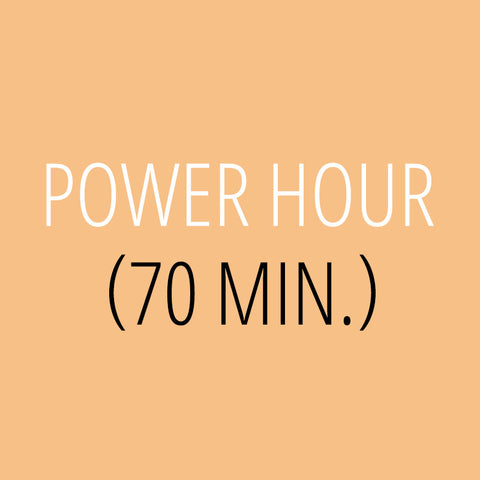 Power Hour – 70 min.