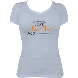 Just Breath, God Has It T-Shirt