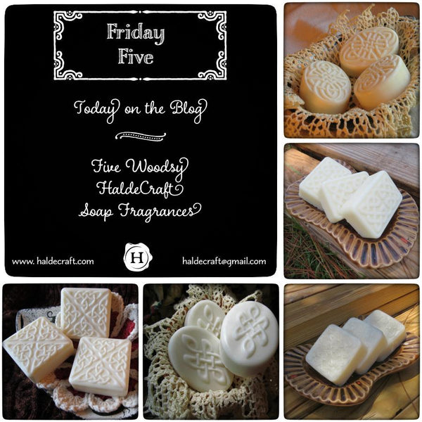 Five Woodsy HaldeCraft soap fragrances