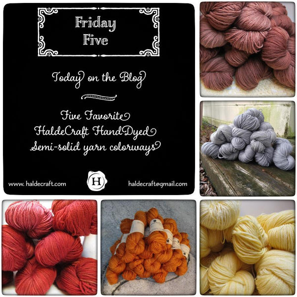 Five Favorite HaldeCraft HandDyed Semi-solid Yarn Colorways