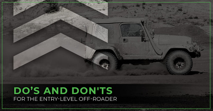 Do's and Don'ts For The Entry-Level Off-Roader
