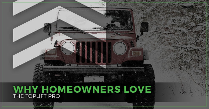 Why Homeowners Love The TopLift Pro