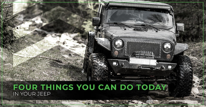 Four Things You Can Do Today In Your Jeep®