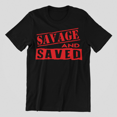 Savage and Saved Tee