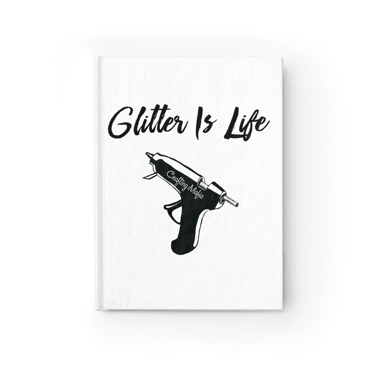Glitter Is Life Crafting Mafia Journal - Blank