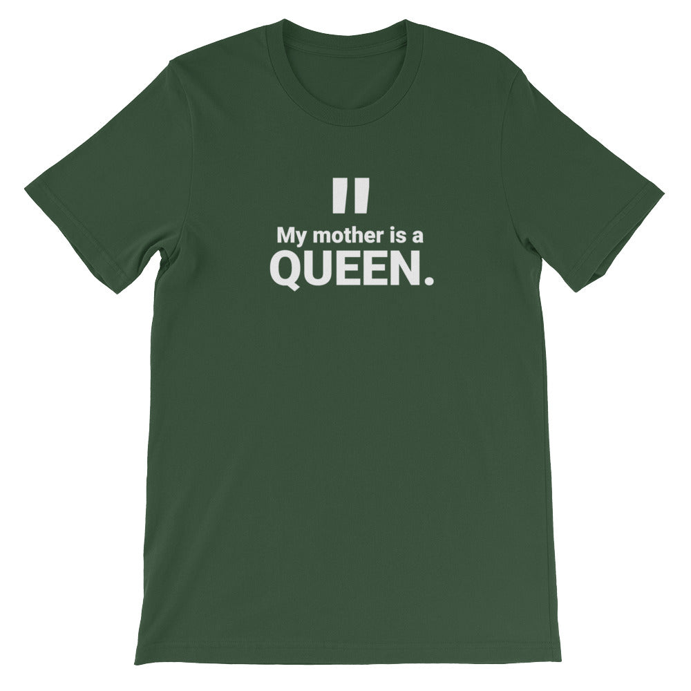 "Adult Unisex ""Mother Is A Queen"" T-Shirt"