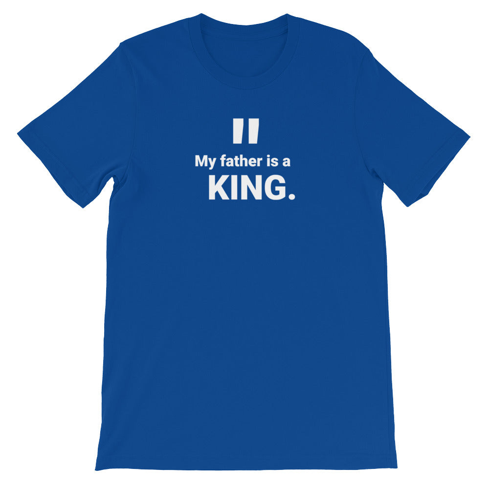 "Adult Unisex ""Father Is a King"" T-Shirt"