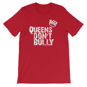 "Adult Unisex ""Queens Don't Bully"" T-Shirt"