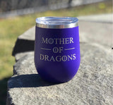 """Mother of Dragons"" 12oz Wine Tumbler-Popp's Trophies"