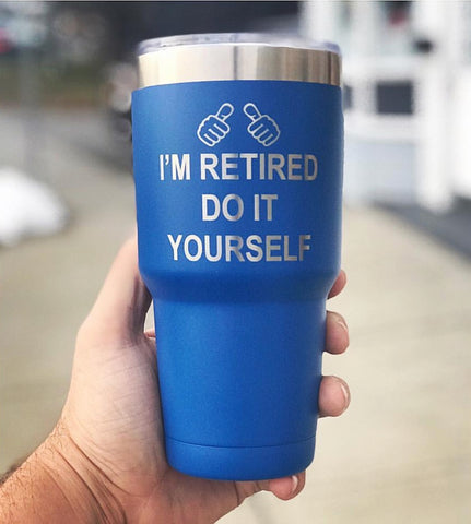 """I'm Retired Do It Yourself"" 30oz Coffee Mug-Popp's Trophies"