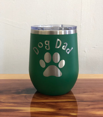 Dog Dad 12oz Wine Tumbler-Popp's Trophies