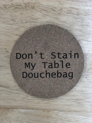 "Don't Stain My Table Do**chebag"" Pack of 6 Cork Coasters-Popp's Trophies"