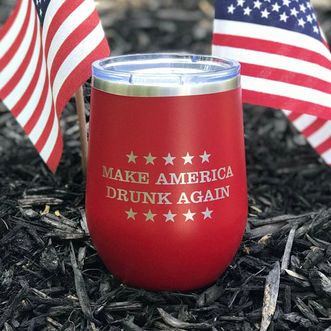 """Make 🇺🇸 Drunk Again"" 12oz Wine Tumbler 