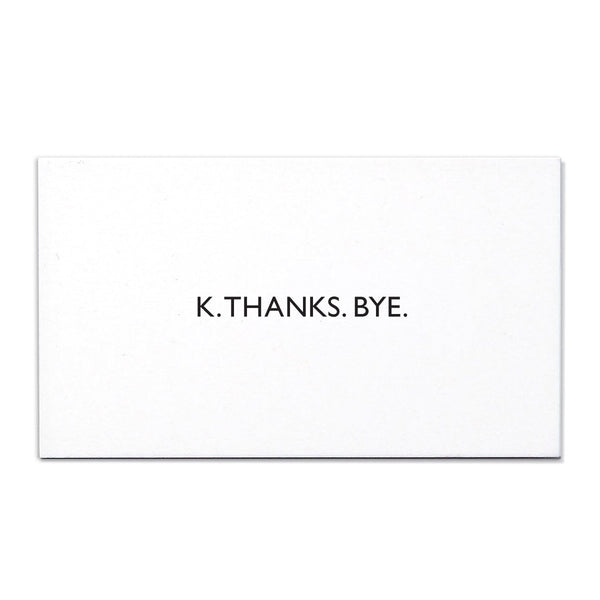 K.THANKS.BYE. Calling Card