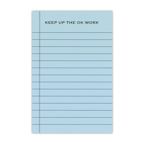 Keep Up the OK Work Notepad