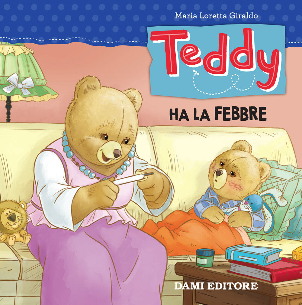 Teddy ha la Febbre  (Teddy has a Fever)